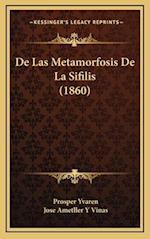 de Las Metamorfosis de La Sifilis (1860) af Jose Ametller y. Vinas, Prosper Yvaren