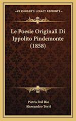 Le Poesie Originali Di Ippolito Pindemonte (1858) af Pietro Dal Rio, Alessandro Torri