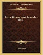 Recent Oceanographic Researches (1915) af Charles Gravier