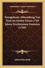 Kurzgefasste Abhandlung Von Dem Im Herbst Dieses 1769 Jahres Erschientnen Kometen (1769)