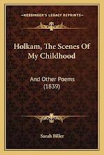 Holkam, the Scenes of My Childhood af Sarah Biller