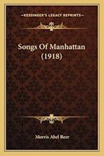 Songs of Manhattan (1918) af Morris Abel Beer