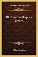 Rhythmic Soliloquies (1913) af William Struthers