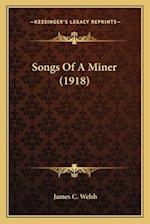 Songs of a Miner (1918) af James C. Welsh
