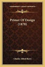 Primer of Design (1878) af Charles Alfred Barry