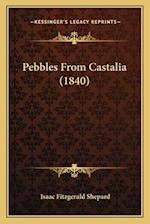 Pebbles from Castalia (1840) af Isaac Fitzgerald Shepard