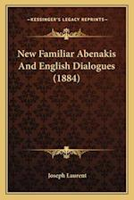 New Familiar Abenakis and English Dialogues (1884) af Joseph Laurent