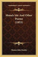Mona's Isle and Other Poems (1853) af Thomas John Ouseley