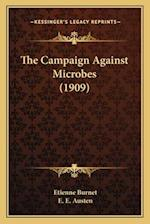 The Campaign Against Microbes (1909) af Etienne Burnet