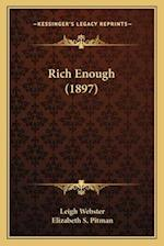 Rich Enough (1897) af Leigh Webster