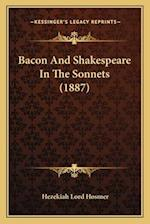 Bacon and Shakespeare in the Sonnets (1887) af Hezekiah Lord Hosmer