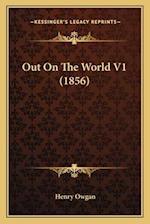 Out on the World V1 (1856) af Henry Owgan