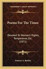 Poems for the Times af Frances A. Rowley