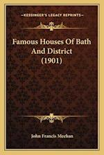 Famous Houses of Bath and District (1901) af John Francis Meehan