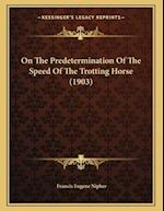 On the Predetermination of the Speed of the Trotting Horse (1903)