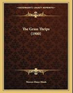The Grass Thrips (1900) af Warren Elmer Hinds