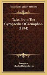 Tales from the Cyropaedia of Xenophon (1894) af Charles Haines Keene, Xenophon