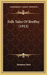 Folk Tales of Breffny (1912) af Bampton Hunt