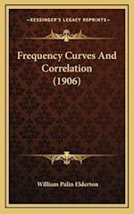 Frequency Curves and Correlation (1906) af William Palin Elderton