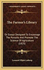 The Farmer's Library af Leonard Elijah Lathrop