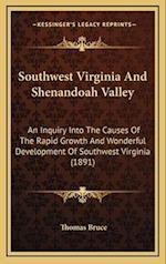 Southwest Virginia and Shenandoah Valley af Thomas Bruce