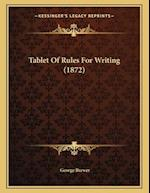 Tablet of Rules for Writing (1872) af George Brewer