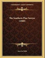 The Southern Pine Sawyer (1909) af Jesse Lee Webb