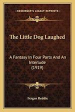 The Little Dog Laughed af Fergus Reddie