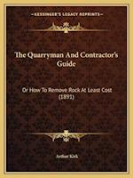 The Quarryman and Contractor's Guide af Arthur Kirk
