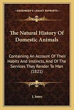 The Natural History of Domestic Animals af J. Jones