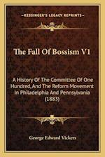 The Fall of Bossism V1 af George Edward Vickers
