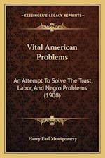 Vital American Problems af Harry Earl Montgomery