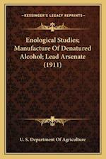 Enological Studies; Manufacture of Denatured Alcohol; Lead Arsenate (1911)