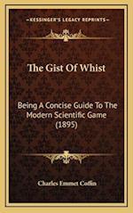 The Gist of Whist af Charles Emmet Coffin