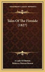 Tales of the Fireside (1827) af Rebecca Warren Brown, A. Lady of Boston