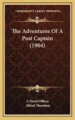 The Adventures of a Post Captain (1904) af Naval Officer, Alfred Thornton