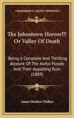 The Johnstown Horror!!! or Valley of Death af James Herbert Walker