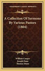 A Collection of Sermons by Various Pastors (1804) af William Cooper, Thomas Dunn, Joseph Dana