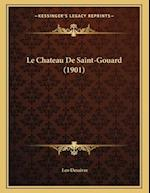 Le Chateau de Saint-Gouard (1901) af Leo Desaivre