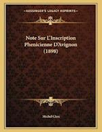 Note Sur L'Inscription Phenicienne D'Avignon (1898) af Michel Clerc
