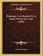 Hommage a la Memoire de Le Baron Vincent de Cesati (1883) af Casimir Roumeguere