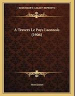 A Travers Le Pays Laonnois (1906) af Henri Jadart