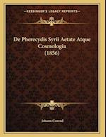 de Pherecydis Syrii Aetate Atque Cosmologia (1856) af Johann Conrad