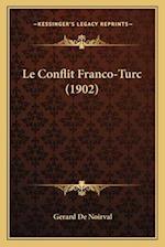 Le Conflit Franco-Turc (1902) af Gerard De Noirval