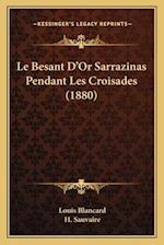 Le Besant D'Or Sarrazinas Pendant Les Croisades (1880) af Louis Blancard, H. Sauvaire