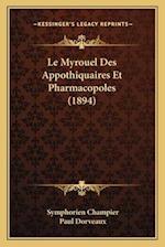 Le Myrouel Des Appothiquaires Et Pharmacopoles (1894) af Symphorien Champier, Paul Dorveaux