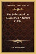 Der Selbstmord Im Klassischen Altertum (1888) af Karl August Geiger