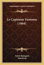 Le Capitaine Fantome (1864) af Paul Feval, Anicet Bourgeois