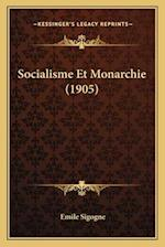 Socialisme Et Monarchie (1905) af Emile Sigogne