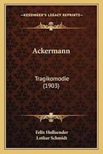 Ackermann af Lothar Schmidt, Felix Hollaender